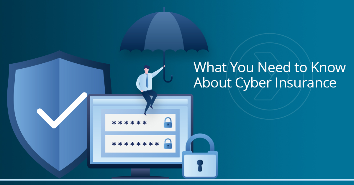 What You Need to Know about Cyber Insurance