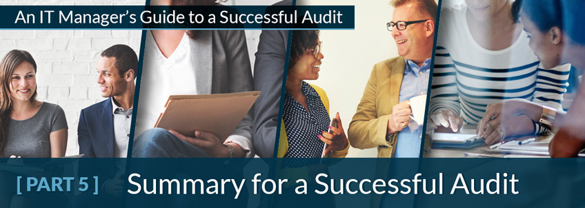 An IT Manager's Guide to a Successful Audit - PART 5 - Summary Tips for a Successful IT Audit