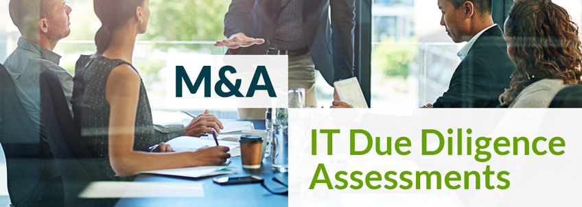 Mergers and Acquisitions (M&A) IT Due Diligence Assessments