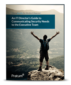 An IT Director's Guide to Communicating Security Needs with the Executive Team